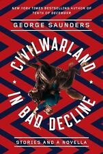 CivilWarLand in Bad Decline : Stories and a Novella by George Saunders (2016,...