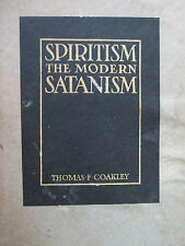 1920 1st. Edition SPIRITISM THE MODERN SATANISM by Thomas F. Coakley
