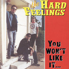 You Won't Like It Cuz It Ain't Rock & Roll The Hard Feelings CD