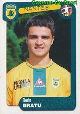 257 FLORIN BRATU ROMANIA FC.NANTES DINAMO BUCURESTI STICKER FOOT 2005 PANINI