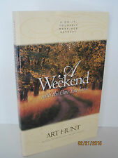 A Weekend with the One You Love: A Do-It-Yourself Marriage Retreat by Art Hunt