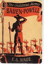 THE CHILDRENS HEROES BADEN-POWELL BY E K WADE - THE FIRST CHIEF SCOUT