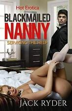 Blackmailed Nanny: Servicing the Help by Ryder, Jack -Paperback