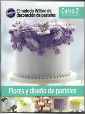 Spanish Course 2 Student Guide Book Flowers & Cake Design 2014 from Wilton 1379