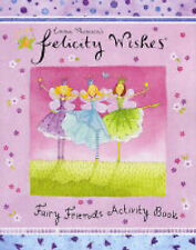 Felicity Wishes Fairy Friends Activity Book by Emma Thomson (Paperback, 2004)