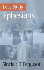 Let's Study Ephesians by Sinclair B. Ferguson (2005, Hardcover)