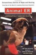 Animal ER: Extraordinary Stories of Hope and Healing from one of the world's lea