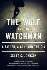 The Wolf and the Watchman : A Father, a Son, and the CIA by Scott C. Johnson (20