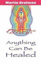 Anything Can Be Healed Martin Brofman PB Free Shipping