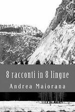 8 Racconti in 8 Lingue by Andrea Maiorana (2013, Paperback)
