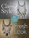~Classic Style Fresh Look~60 Jewelry Designs~Mixed Media~Vintage Ideas~Beads++~