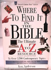 WHERE TO FIND IT IN THE BIBLE The ultimate A to Z resource Ken Anderson Biblica