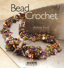 Bead Crochet: A Beadwork How-to Book by Bethany Barry (Paperback, 2004)