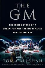 The GM: The Inside Story of a Dream Job and the Nightmares that Go wit-ExLibrary