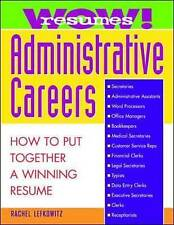 Wow! Resumes for Administrative Careers: How to Put To