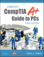 Complete CompTIA A+ Guide to PCs by Cheryl A. Schmidt (2013, Hardcover) 6th Edt