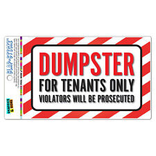 Dumpster For Tenants Only Violators Will Be Prosecuted SLAP-STICKZ™ Sticker Sign