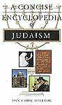 A Concise Encyclopedia of Judaism (Concise Encyclopedia of World Faiths) by Coh