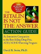 Ritalin Is Not the Answer Action Guide: An Interactive Companion to the Bestsel