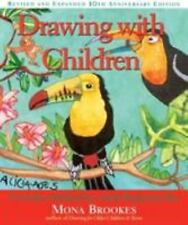 Drawing with Children : A Creative Method for Adult Beginners, Too by Mona...