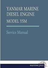 Yanmar Marine Diesel Engine Model Ysm by Yanmar (2013, Paperback)