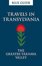 Travels in Transylvania (Blue Guides), Smith, Lucy Abel, Very Good condition, Bo