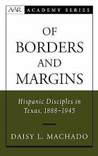 Of Borders and Margins: Hispanic Disciples in Texas, 1888-1945 (American Academy