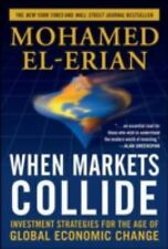 When Markets Collide : Investment Strategies for the Age of Global Economic C...