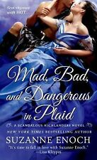 Mad, Bad, and Dangerous in Plaid : A Scandalous Highlanders Novel 3 by...