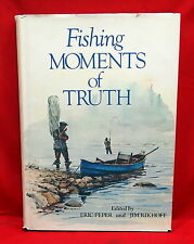 Fishing Moments of Truth, E. Peper/Jim Rikhoff, 1973, 1st Edition