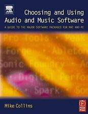 Choosing and Using Audio and Music Software: A guide to the major soft-ExLibrary