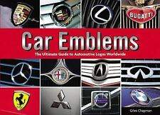 Car Emblems : The Ultimate Guide to Automotive Logos Worldwide by Giles...
