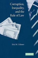 Corruption, Inequality, and the Rule of Law: The Bulging Pocket Makes the Easy L