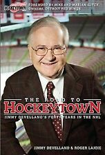 The Road to Hockeytown : Jimmy Devellano's Forty Years in the NHL by Jim Deve...
