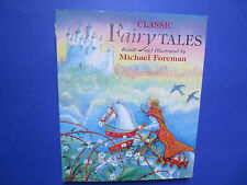 Classic Fairy Tales  retold by Michael Foreman (2005, Hardcover)