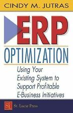ERP Optimization: Using Your Existing System to Support Profitable E-Business In