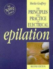 The Principles and Practice of Electrical Epilation by Sheila Godfrey (1996,...