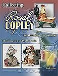 Collecting Royal Copley Plus Royal Windsor and Spaulding by Joe Devine 2006 book