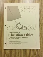 A Bible Course In Christian Ethics:  Christian Living In The Light Of God's Word
