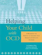 Helping Your Child with OCD: A Workbook for Parents of Children With Obsessive-C