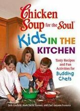 Chicken Soup for the Soul Kids in the Kitchen: Tasty Recipes and Fun A-ExLibrary