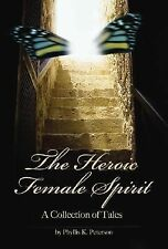 The Heroic Female Spirit: A Collection of Tales