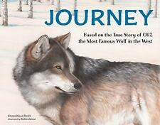 Journey : The Most Famous Wolf in the West by Emma Bland Smith (2016, Hardcover)