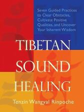 Tibetan Sound Healing: Seven Guided Practices to Clear Obstacles, Cultivate Posi