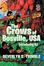 The Crows of Bosville, Usa : Introducing Rj (2013, Paperback)