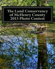 The Land Conservancy of Mchenry County 2013 Photo Contest : Art of the Land...