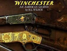 Winchester : An American Legend: The Official History of Winchester Firearms...