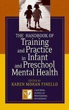 The Handbook of Training and Practice in Infant and Preschool Mental Health...
