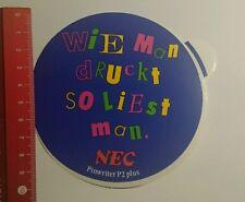 Aufkleber/Sticker: wie man druckt so liest man NEC Pinwriter p2 plus (11101688)