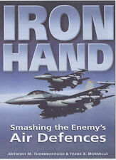 Iron Hand: Smashing the Enemy's Air Defences by Anthony M. Thornborough, Fran...